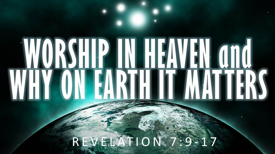 Artwork for Worship in Heaven and Why On Earth It Matters (Pastor Jonathan Morrell)