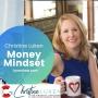 Artwork for Money Mindset With The Financial Lifeguard Christine Luken