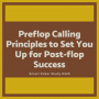 Artwork for Preflop Calling Principles to Set You Up for Post-flop Success #329
