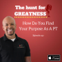 Artwork for Episode 257: How Do You Find Your Purpose As A PT