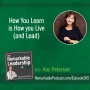 Artwork for How You Learn is How You Live (and Lead) with Kay Peterson