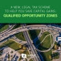 Artwork for 654-A New, Legal Tax Scheme to Help You Save Capital Gains: Qualified Opportunity Zones