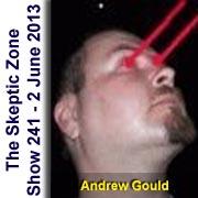 The Skeptic Zone #241 - 2.June.2013