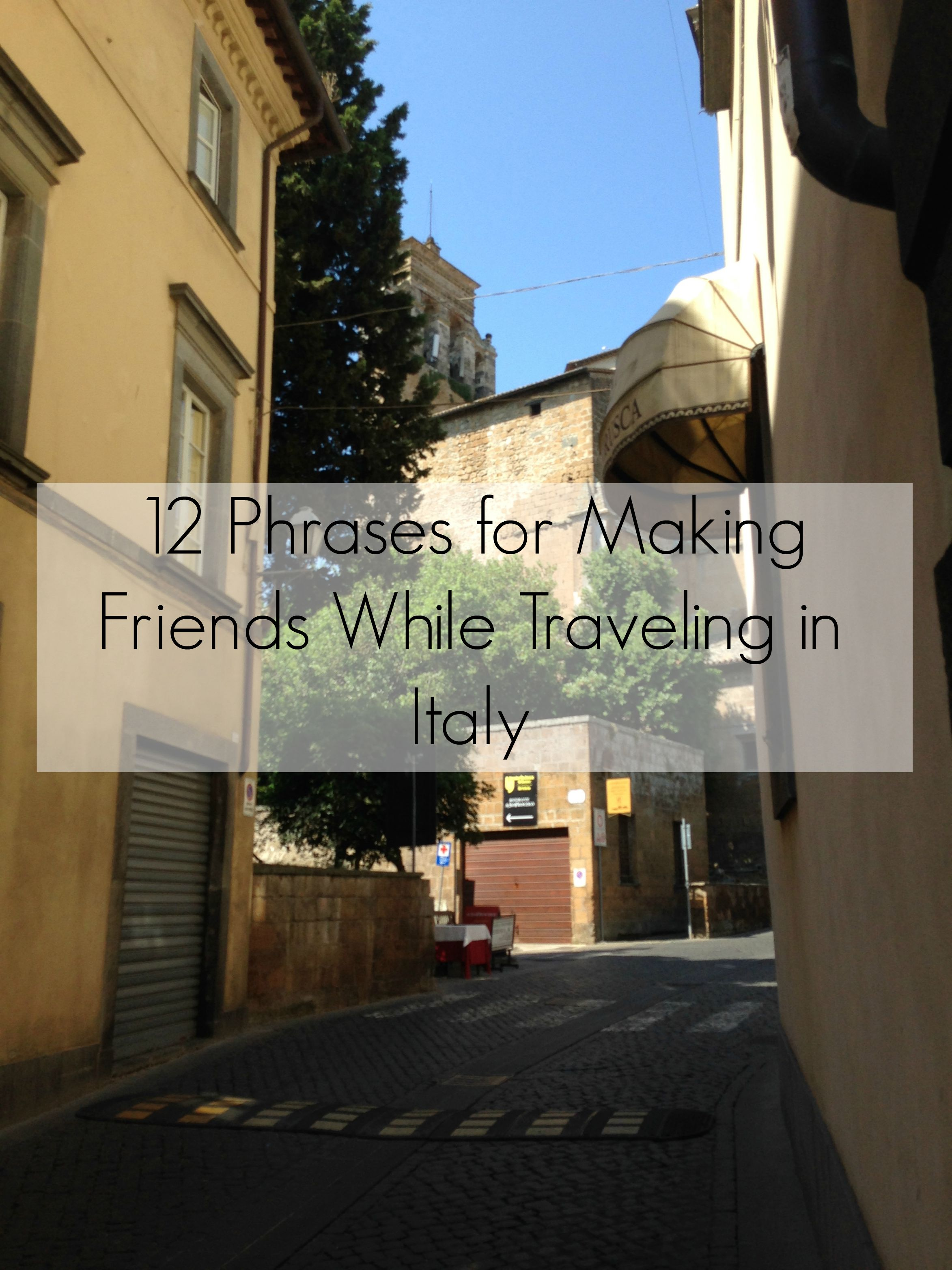 12 Phrases for Making Friends While Traveling in Italy