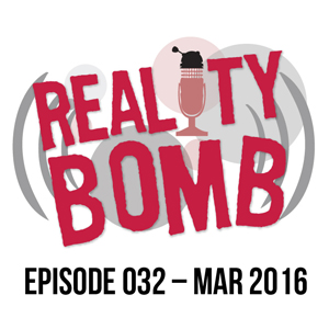 Reality Bomb Episode 032