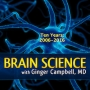 Artwork for Brain Science 130 Ten Year Anniversary, Part 1 - The Early Years