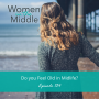 Artwork for EP #134: Do you Feel Old in Midlife?