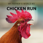 Artwork for My Father's World #3 - Chicken Run