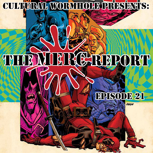 Cultural Wormhole Presents: The Merc Report Episode 21