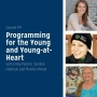Artwork for Programming for the Young and Young-at-Heart — Episode 047