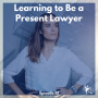 Artwork for Learning to Be a Present Lawyer