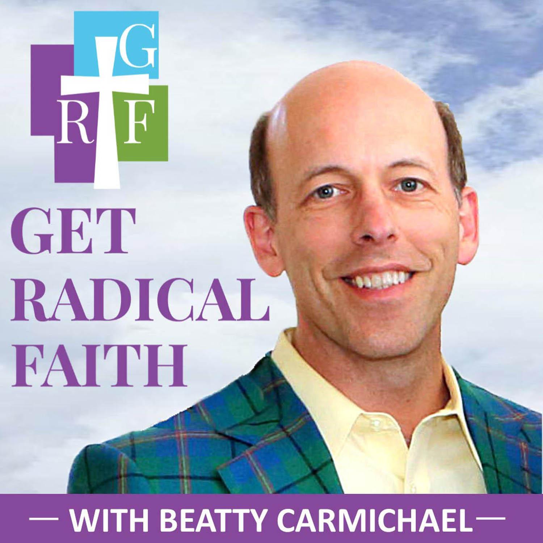 Get Radical Faith with Beatty Carmichael   |   Bible study teaching training, Christian topics, Spiritual growth show art