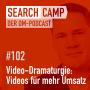 Artwork for Video-Dramaturgie: Die perfekten Videos für mehr Umsatz [Search Camp Episode 102]