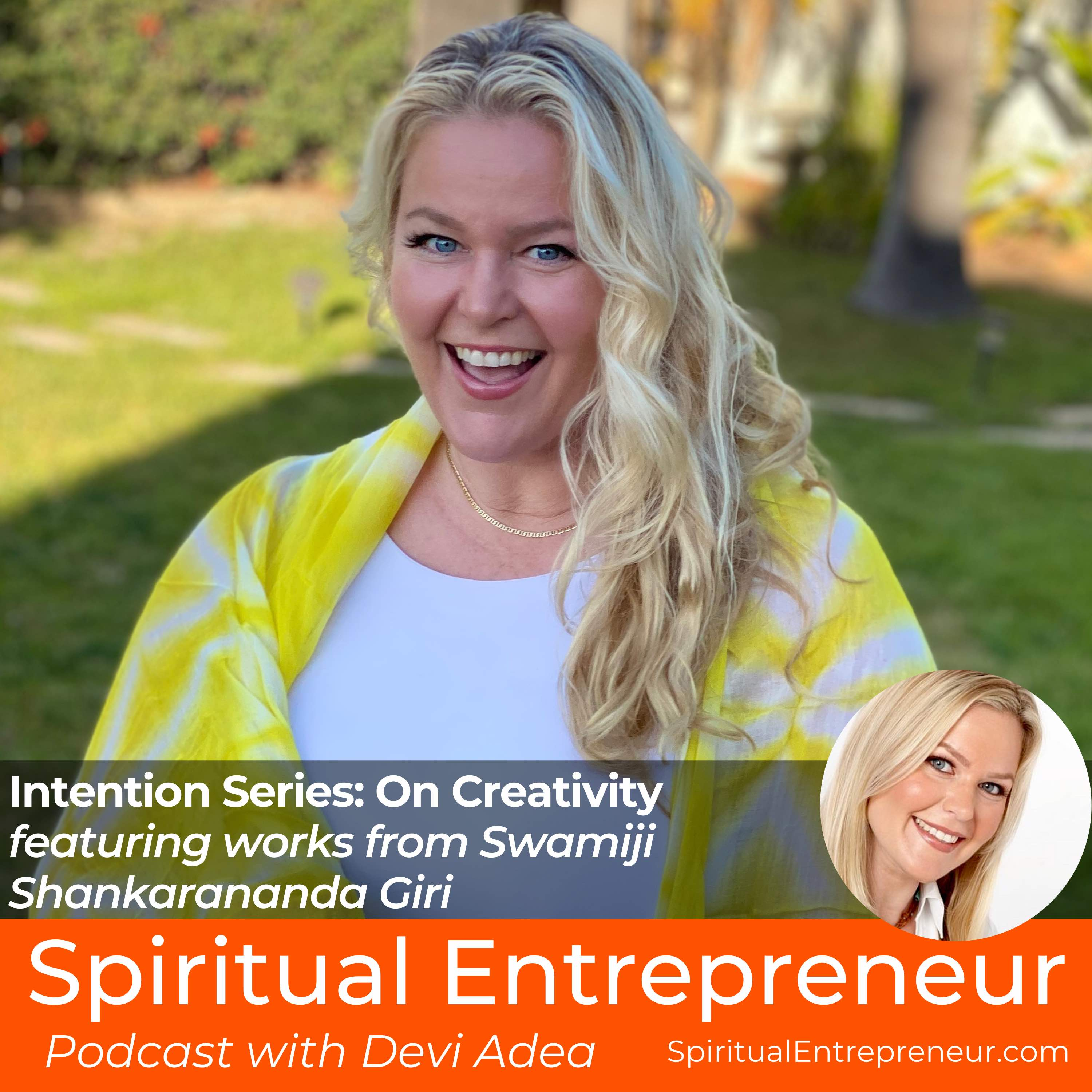 EP 257: Intention Series - On Creativity and Imagination featuring works from Swamiji Shankarananda Giri