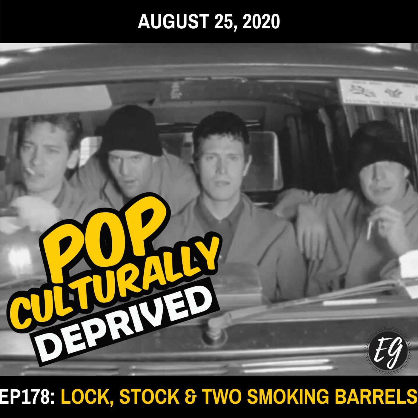 Episode 178: Lock, Stock and Two Smoking Barrels