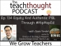 Artwork for The TeachThought Podcast Ep. 134 Equity and Authentic PBL through #HipHopEd