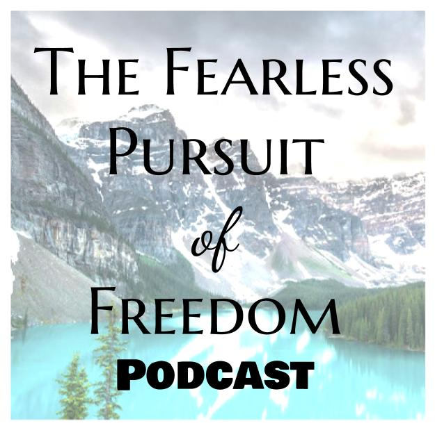 The Fearless Pursuit Of Freedom Podcast show art