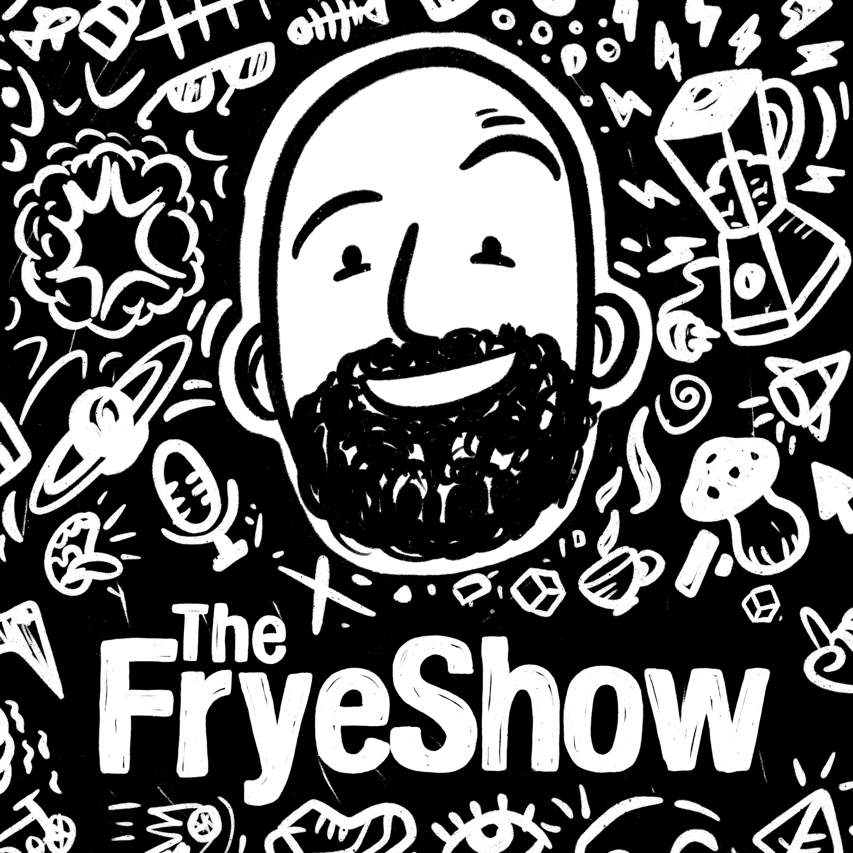 The Frye Show show art
