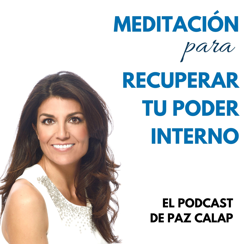 Meditación para Recuperar Tu Poder Interno - Medita con Paz