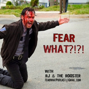 011 Fear What ?!?! - TWD