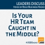 Artwork for Program 181 - Is Your HR Team Caught in the Middle?
