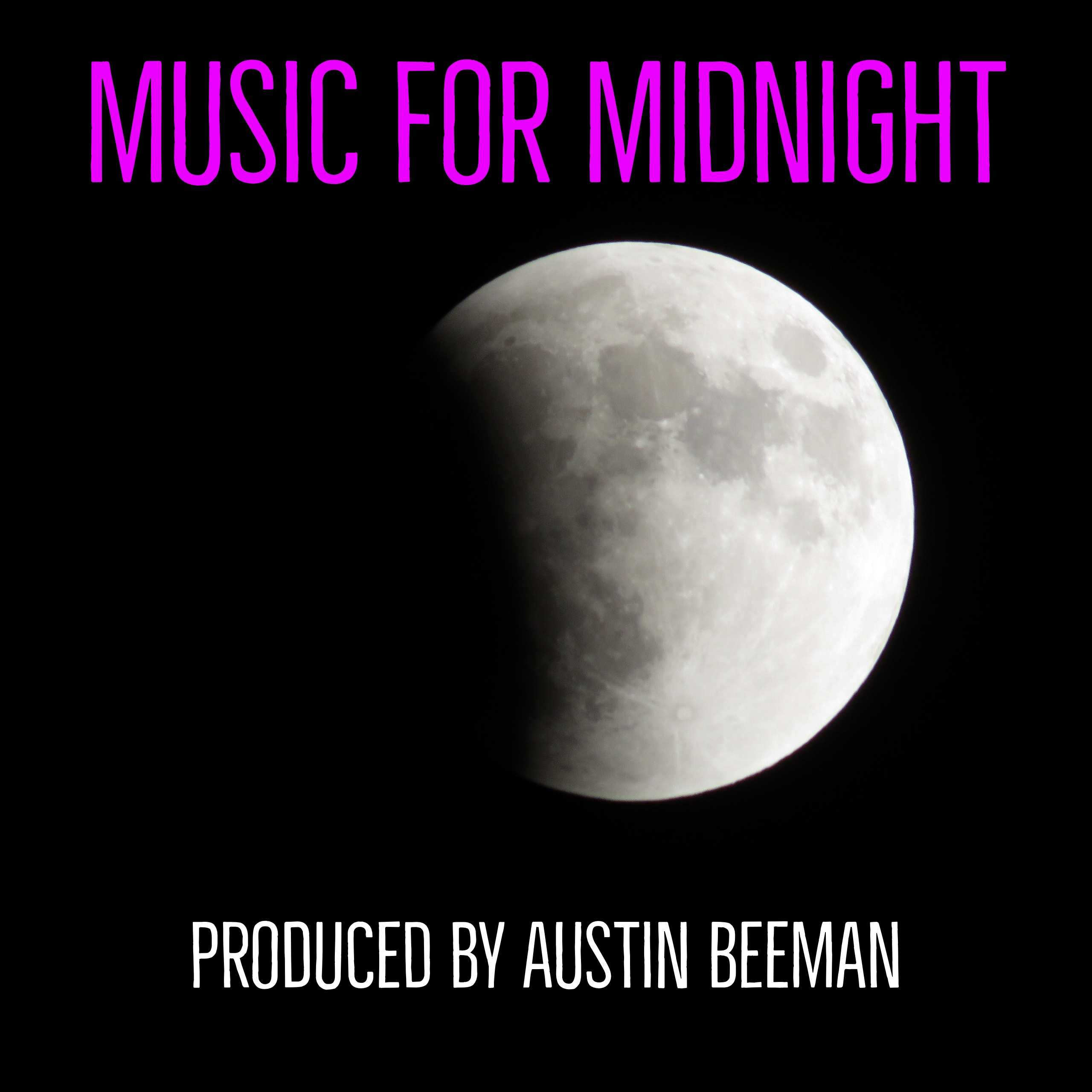 Music for Midnight: Downtempo | TripHop | Ambient | Chill Out | Lounge | Independent Electronica.  Curated by Austin Beeman show art