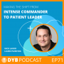 Artwork for EP71 Nick Lauro From Intense Commander to Patient Leader
