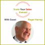 Artwork for Episode 023: Roger Harrop - Salespeople Mistakenly Focus on Selling Rather Business Growth