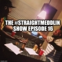 Artwork for The #Straightmeddlin Show EP16