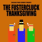 The Fustercluck Ep 15: Thanksgiving