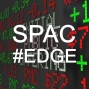 Artwork for SPAC #Edge:  The Journey from Science Fiction to Science Fact:  A Scientific Sponsor Meets a SPAC Sponsor