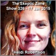 The Skeptic Zone #326 - 17.Jan.2015