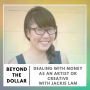 Artwork for Dealing With Money as an Artist or Creative With Jackie Lam