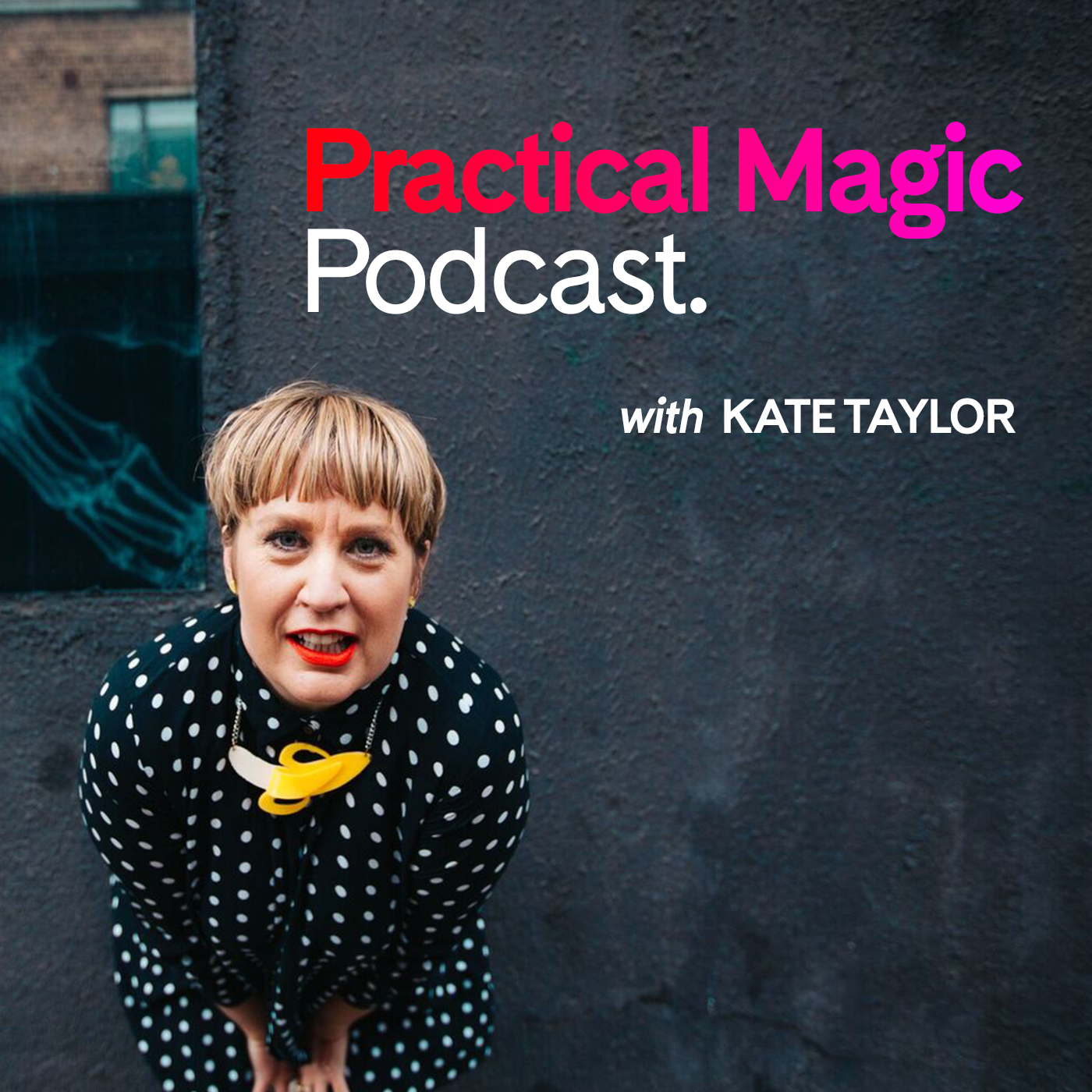 Artwork for Welcome to the Practical Magic Podcast with Kate Taylor