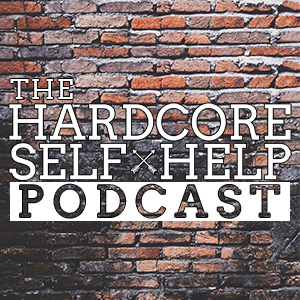 Artwork for The Hardcore Self Help Podcast Episode 1