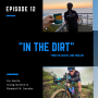 Artwork for In The Dirt 12: Announcing The Ridership, a free community and resource for the gravel cyclist