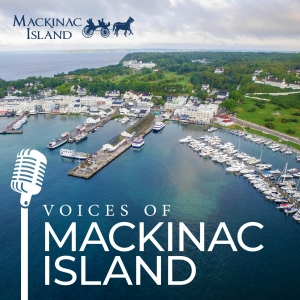 Voices of Mackinac Island