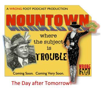 This Week, In Nountown.