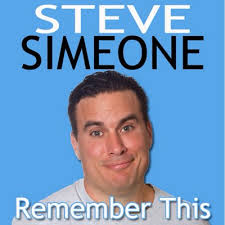 #191: Remember This (@SteveSimeone)