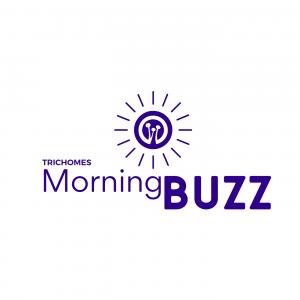 TRICHOMES Morning Buzz