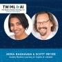 Artwork for Scaling Machine Learning on Graphs at LinkedIn with Hema Raghavan and Scott Meyer - TWiML Talk #236