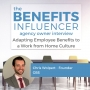 Artwork for Adapting Employee Benefits to a Work from Home Culture w/ Chris Wolpert