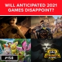 Artwork for Will Anticipated 2021 Games Disappoint? - 158