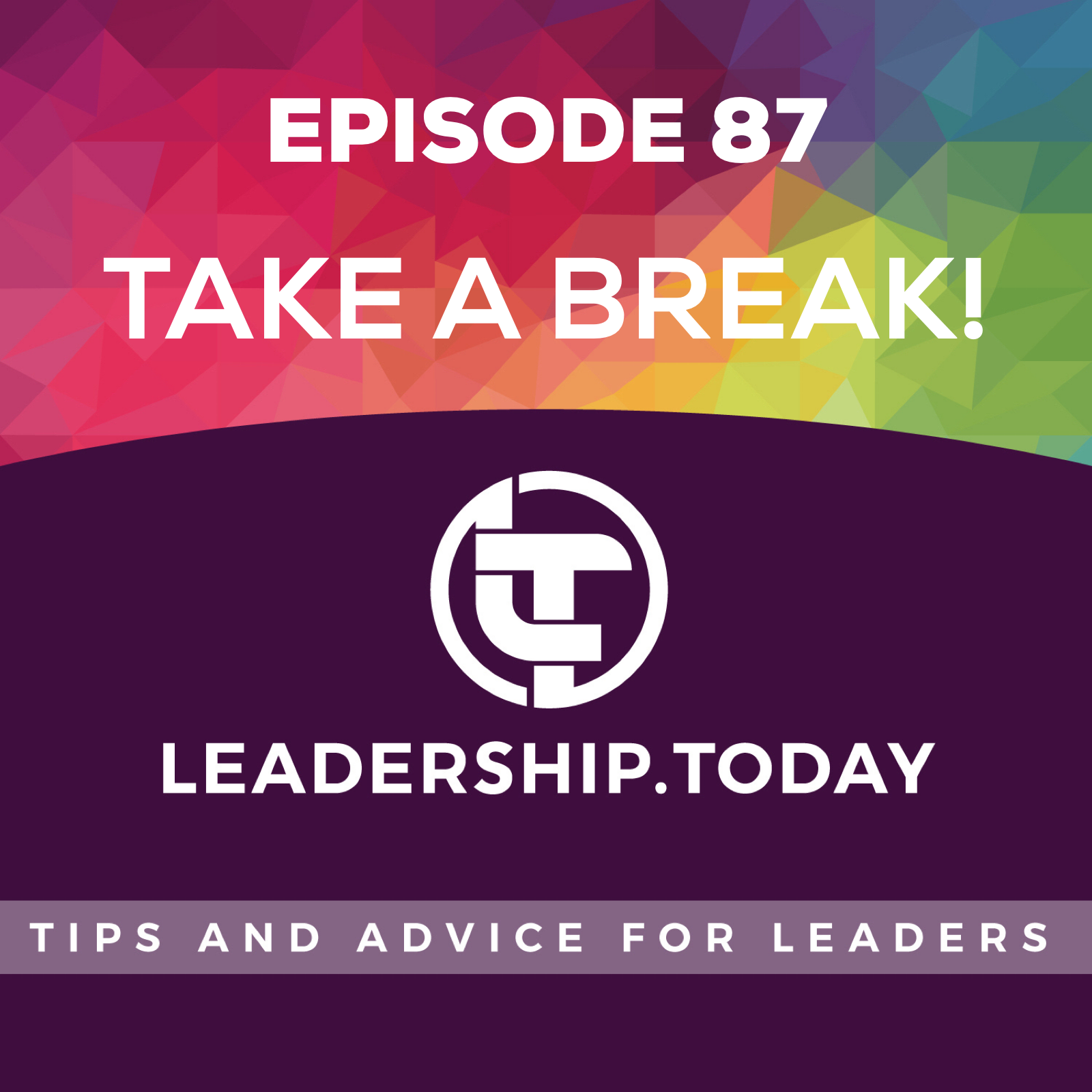 Episode 87 - Take a Break!