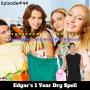 Artwork for Episode#44 Short Story: Edgar's 1 Year Dry Spell
