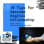 Artwork for 10 Tips for Awesome Digital Citizenship