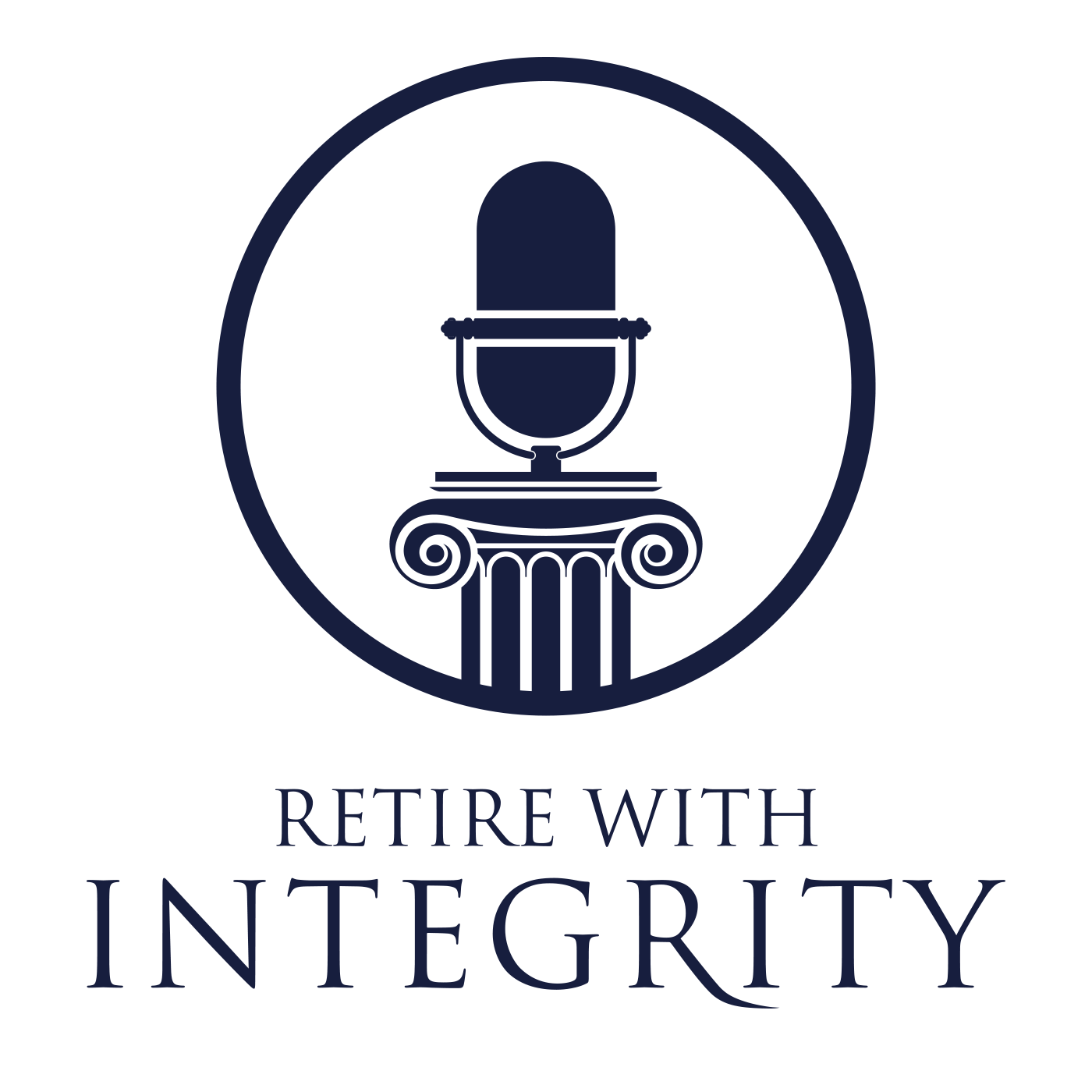 Retire With Integrity Podcast with Brian Bowen show art