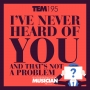 Artwork for TEM195: I've never heard of you (and that's not a problem)