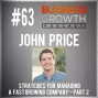 Artwork for Strategies For Managing a Fast Growing Company Part 2 with John Price - BGP 63