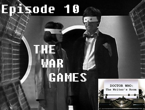 "Episode 10 - ""The War Games"""
